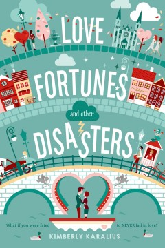 "book cover ""Love Fortunes and other disasters"" by Kimberly Karalius"