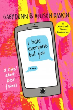"""Book Cover """"I Hate Everyone But You"""" by Gaby Dunn & Allison Raskin"""
