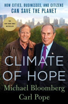 Image of book cover with pictures of Carl Pope and Michael Bloomberg. Text Reads - Climate of Hope: How Cities, Business, and Citizens Can Save the Planet