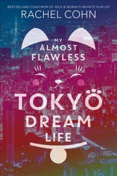 "Book Cover ""My Almost Flawless Tokyo Dream Life"" by Rachel Cohn"
