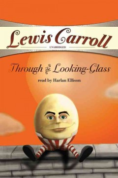 Through The Looking Glass by Lewis Carrol