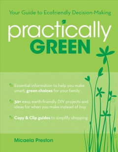 Image of book cover with green plants. Text reads, Your Guide to Ecofriendly Decision Making - Practically Green by Micaela Presont