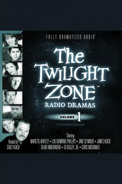"Audiobook cover with images of several actors. Text reads ""The Twilight Zone Radio Dramas - Volume 1"""