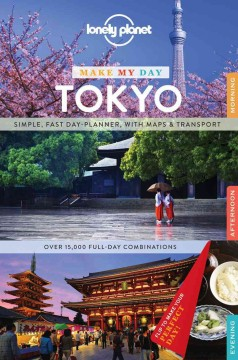 """Cover of """"Lonely Planet: Make My Day Tokyo"""""""