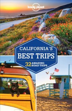 California's Best Trips: 33 Amazing Road Trips