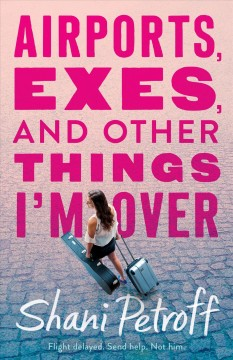 Airports, Exes, and Other Things I'm Over book cover