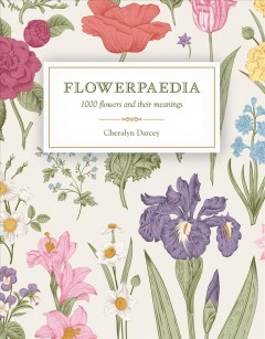 "Book cover with images of various flowers. Text reads ""Flowerpaedia - 1000 Flowers and Their Meainings by Cheralyn Darcey"