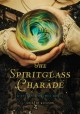 The Spiritglass Charade book cover