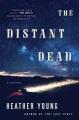 The distant dead : a novel