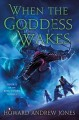 When the goddess wakes : the ring-sworn trilogy