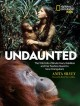 Undaunted : the wild life of Biruté Mary Galdika and her fearless quest to save orangutans