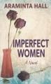 Imperfect Women : a novel