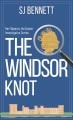 The windsor knot : a novel