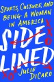 Sidelined : sports, culture, and being a woman in America