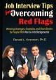 Job interview tips for overcoming red flags : winning strategies, examples, and short stories for people with not-so-hot backgrounds