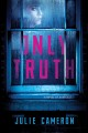 Only truth : a novel of suspense
