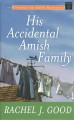 His accidental Amish family : unexpected Amish blessings