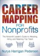 Career mapping for nonprofits : the nonprofit leader