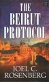 The Beirut protocol : a Marcus Ryker novel