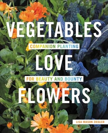 image of flowers and vegetables growing together in garden with title in white lettering in foreground