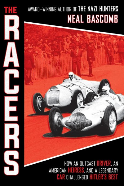 The Racers: how an outcast driver, and American Heiress, and a legendary car challenged Hitler's best