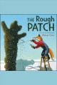The Rough Patch [electronic resource]