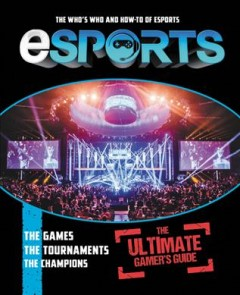 eSports : the ultimate gamer's guide.