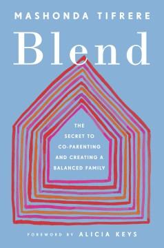 Blend : creating a loving family after divorce