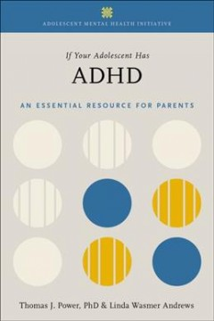 If your adolescent has ADHD : an essential resource for parents