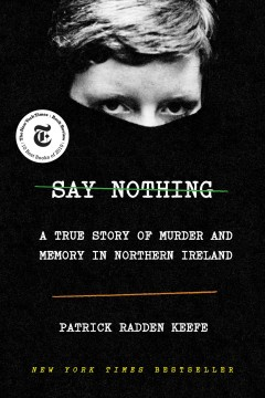 Say nothing : a true story of murder and memory in Northern Ireland