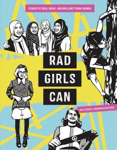 Rad girls can : stories of bold, brave, and brilliant young women