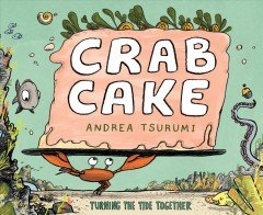 Crab cake : turning the tide together