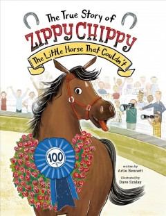 The true story of Zippy Chippy : the little horse that couldn't