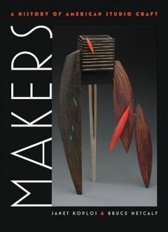 Makers : a history of American studio craft