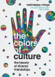 The colors of culture : the beauty of diverse friendships