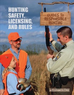 Hunting safety, licensing, and rules