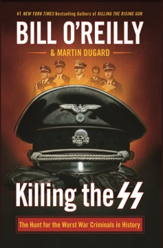Killing the SS : [large print] the hunt for the worst war criminals in history