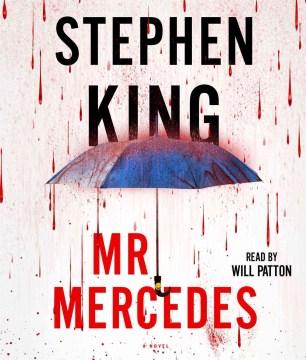 Mr. Mercedes [spoken compact disc] : a novel