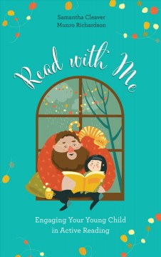 Read with me : engaging your young child in active reading