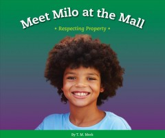Meet Milo at the mall : respecting property