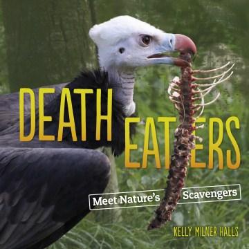 Death eaters : meet nature's scavengers