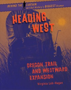 Heading West : Oregon Trail and westward expansion