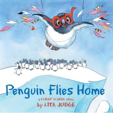 Penguin flies home : a flight school story