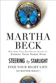 Steering by starlight : find your right life no matter what