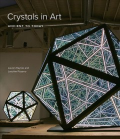 Crystals in art : ancient to today