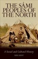 The Sámi peoples of the north : a social and cultural history