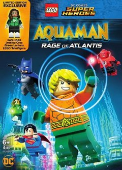 Lego DC comics super heroes. Aquaman : rage of Atlantis