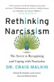 Rethinking narcissism : the secret to recognizing and coping with narcissists