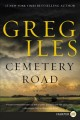 Cemetery Road : a novel [text(large print)]