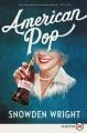 American pop : a novel [text(large print)]